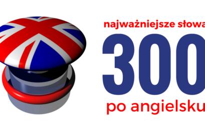 Lista 300 najczęściej używanych słów w języku angielskim