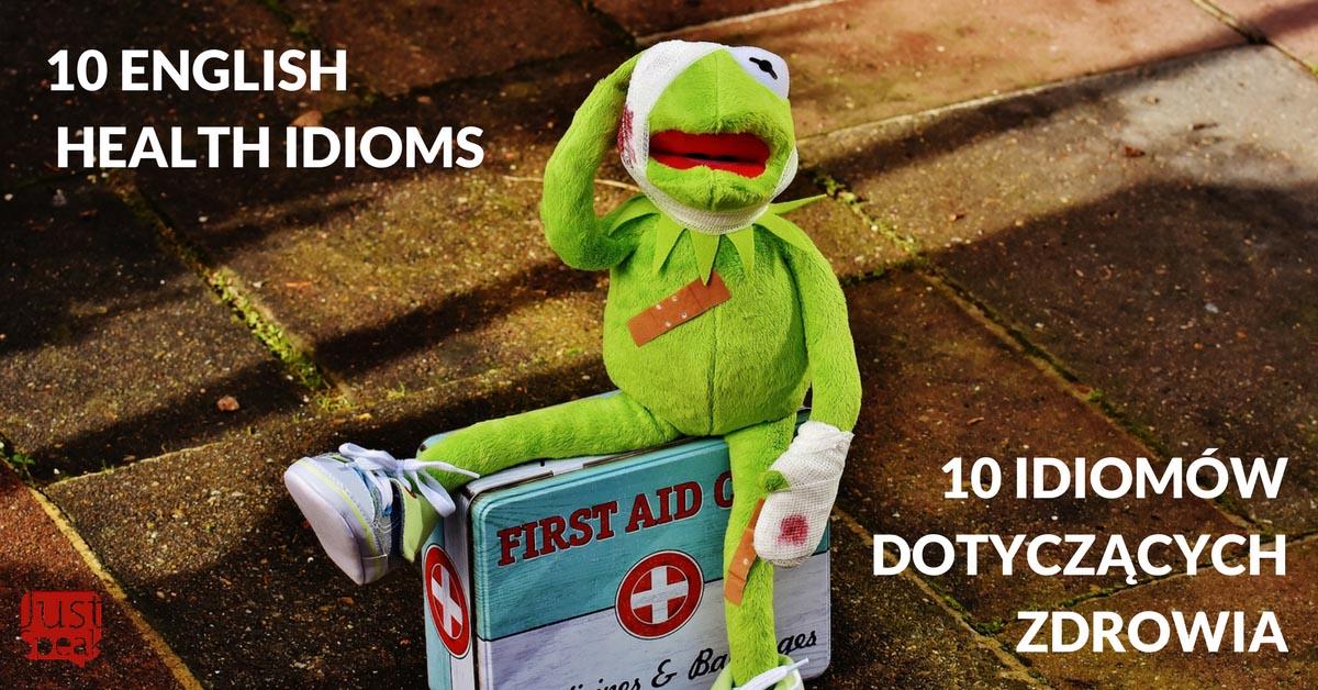 10 ENGLISH HEALTH IDIOMS – angielskie idiomy o zdrowiu!