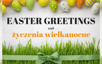 Easter Greetings, czyli jak napisać życzenia wielkanocne po angielsku