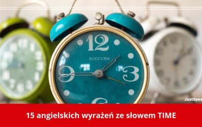 15 angielskich wyrażeń ze słowem TIME