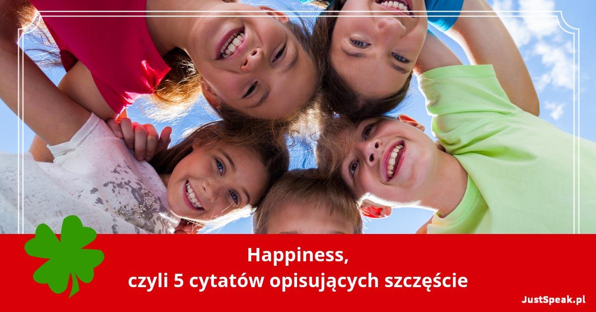 Happiness, czyli 5 cytatów opisujących szczęście