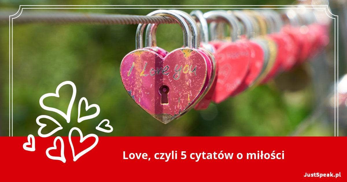 Love, czyli 5 cytatów o miłości