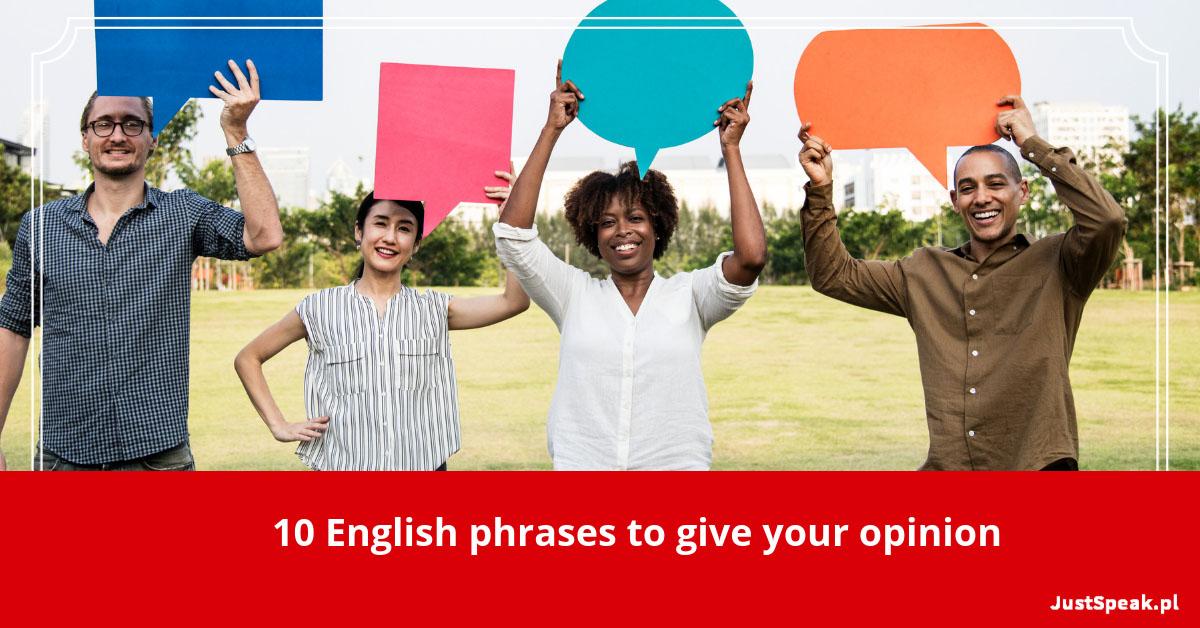 10 angielskich zwrotów, aby wypowiedzieć swoją opinię