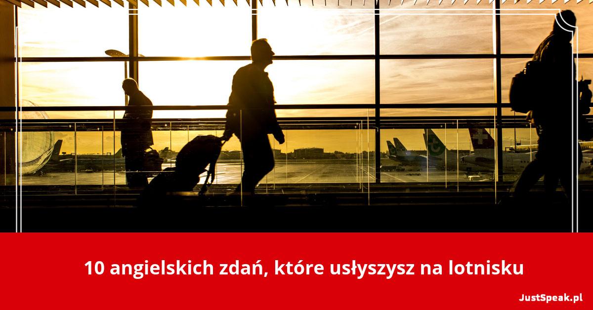 10 angielskich zdań, które usłyszysz na lotnisku