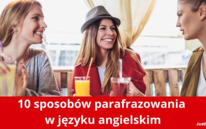 10 sposobów parafrazowania w języku angielskim