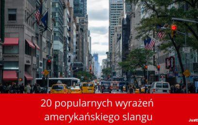 20 popularnych wyrażeń amerykańskiego slangu