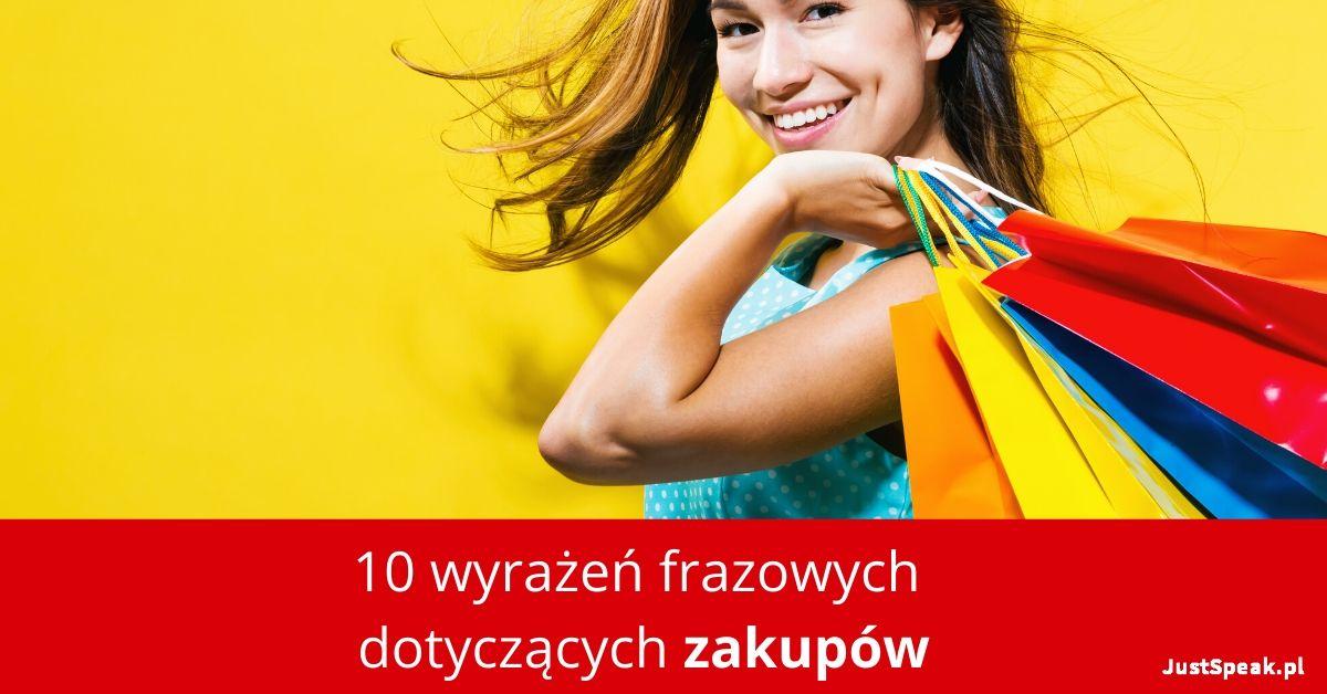 10 wyrażeń frazowych dotyczących zakupów