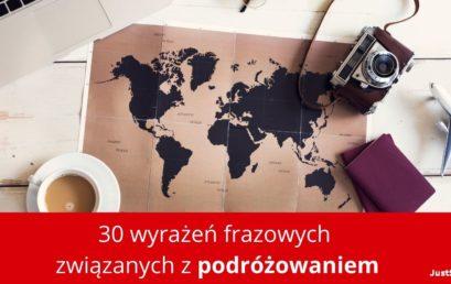 30 wyrażeń frazowych związanych z podróżowaniem